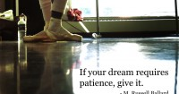 If your dream requires patience…