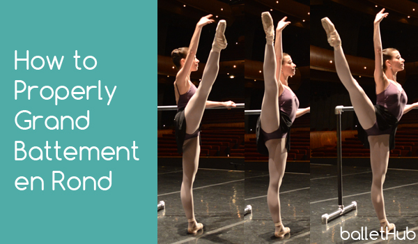 How to Properly Grand Battement en Rond - BalletHub