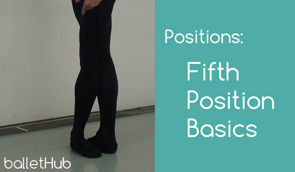 Positions: Fifth Position Basics