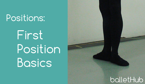 Ballet Basics: First Position