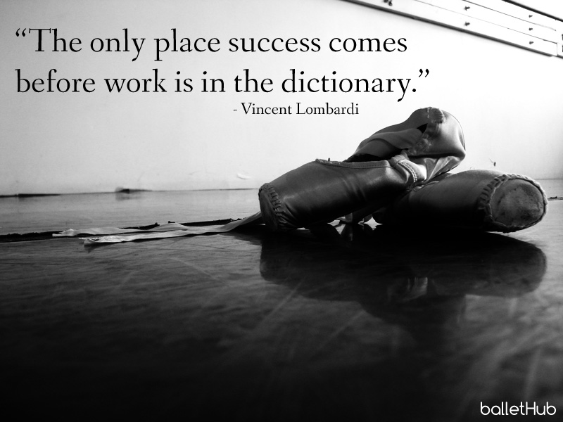 ballet quote the only place success comes…