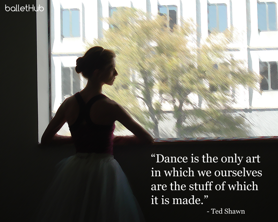 ballet quote dance is the only art…
