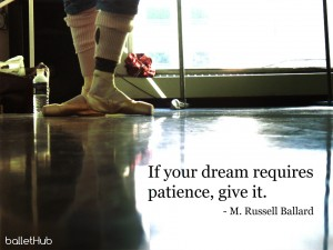 ballet quote if your dream requires patience…