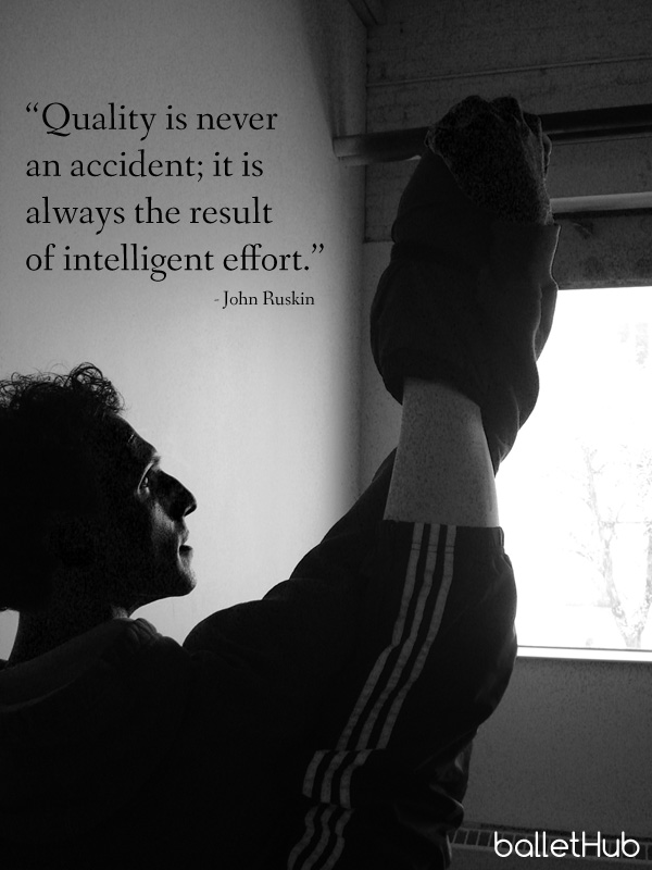 ballet quote quality is never an accident…