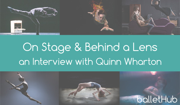 On Stage & Behind a Lens: An Interview with Quinn Wharton