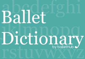 ballet terms dictionary