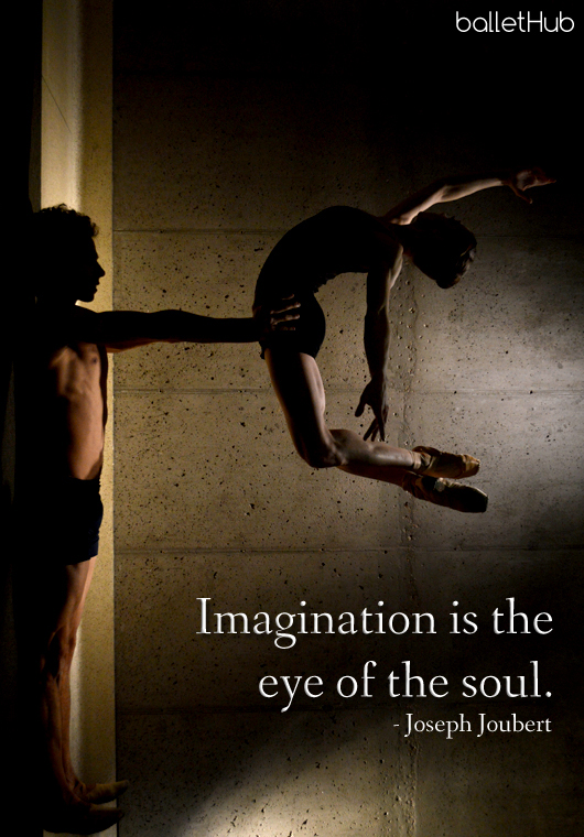 Imagination is… ballet quote