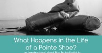 What Happens in the Life of a Pointe Shoe?