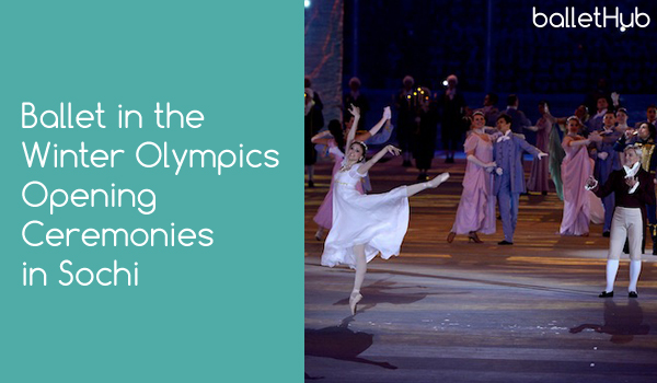 Ballet in the Winter Olympics Opening Ceremonies in Sochi