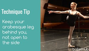 Keep your arabesque behind you, not open to the side
