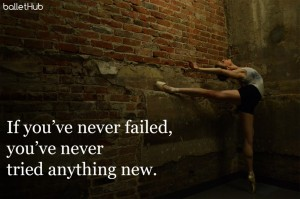 ballet quote if you've never failed…