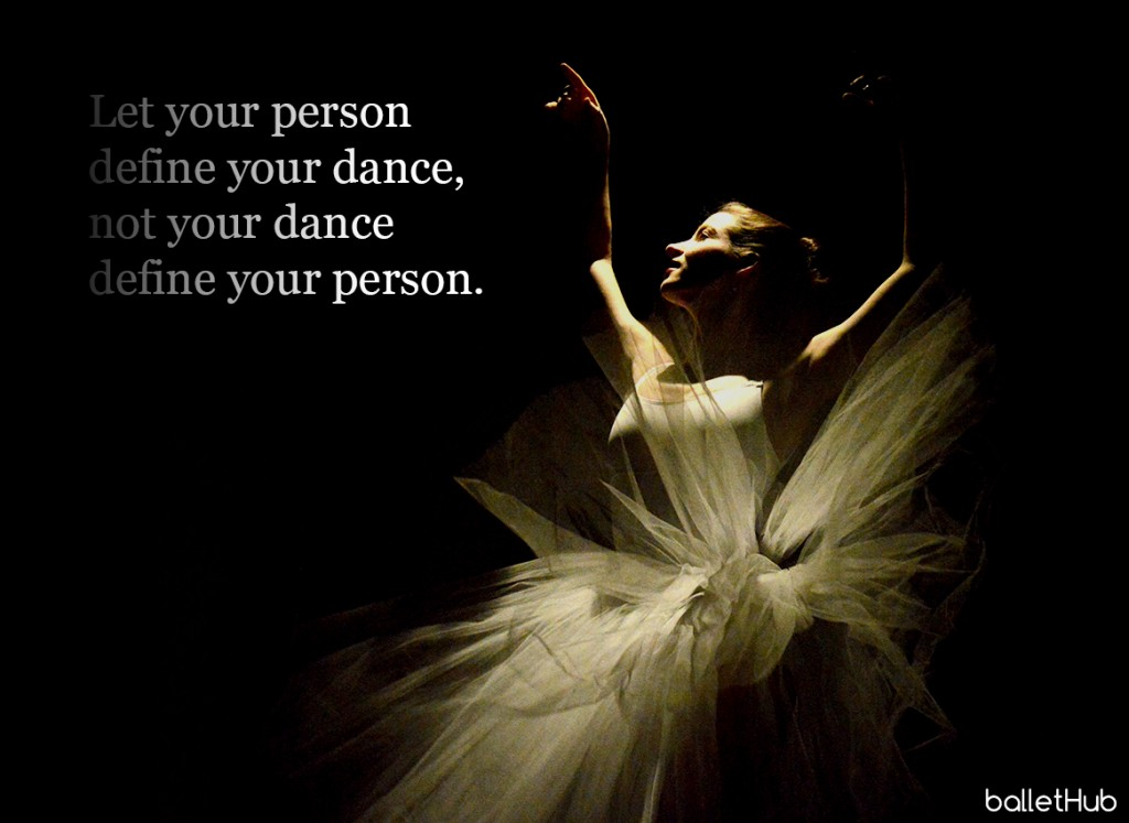 ballet quote let your person define your dance…