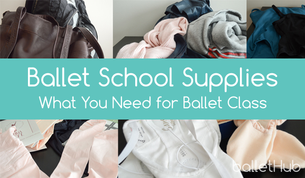 Ballet School Supplies – What You Need for Ballet Class