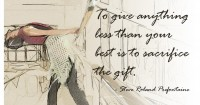To give anything less than your best…