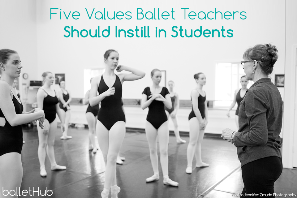 Five Values Ballet Teachers Should Instill in Students