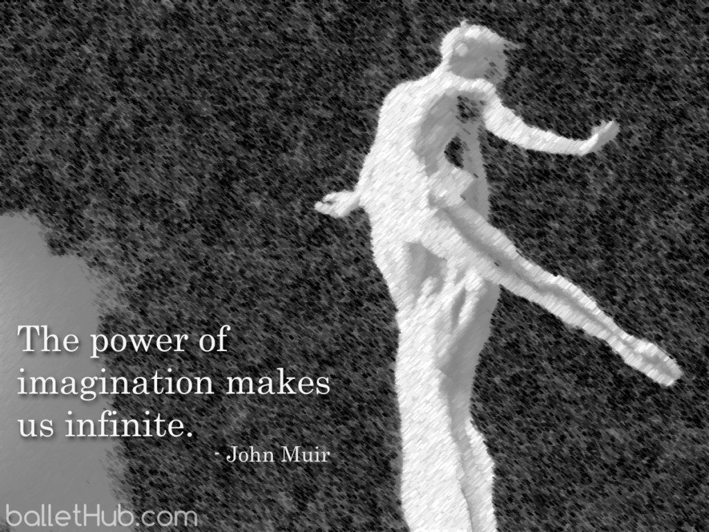 ballet quote the power of imagination…