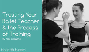 Trusting Your Ballet Teacher and The Process of Training