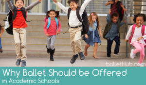 Why Ballet Should Be Offered in Academic Schools
