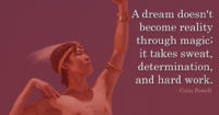 A dream doesn't become reality through magic…