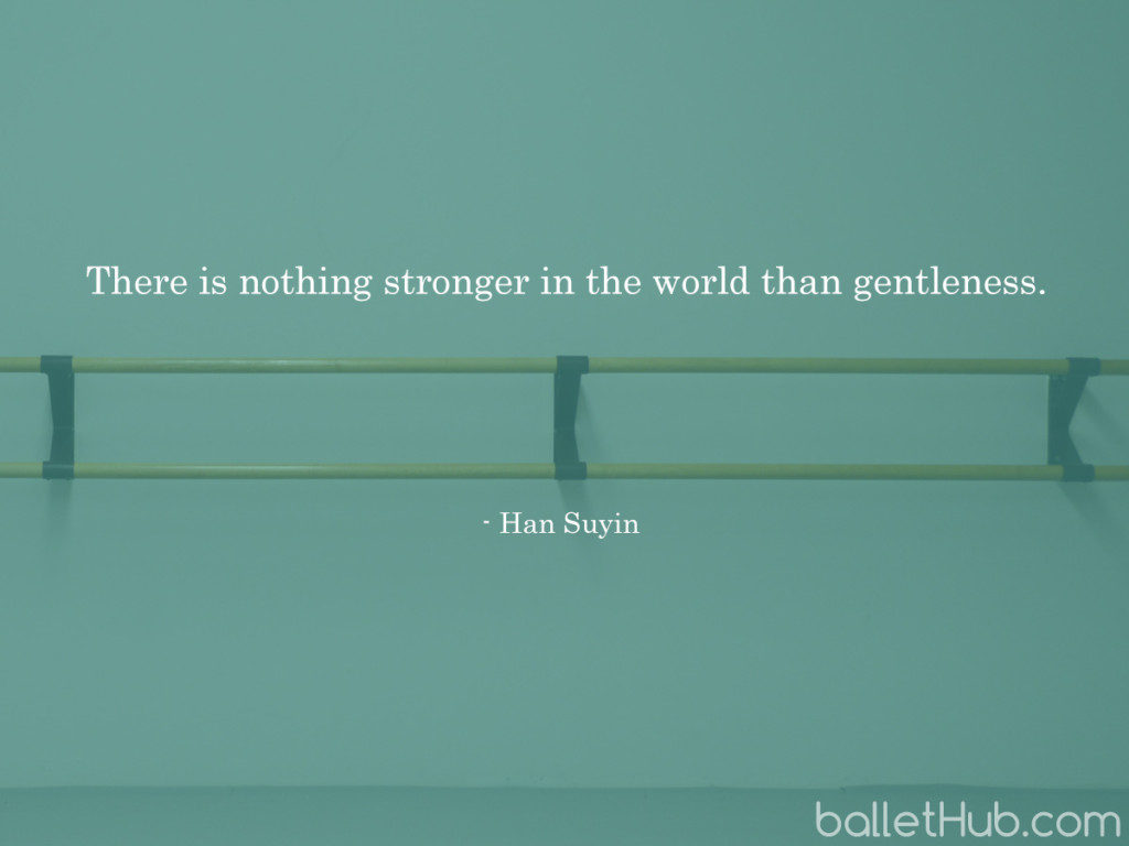 ballet quote there is nothing stronger…