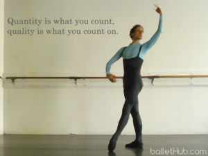 ballet quote quantity is what you count…