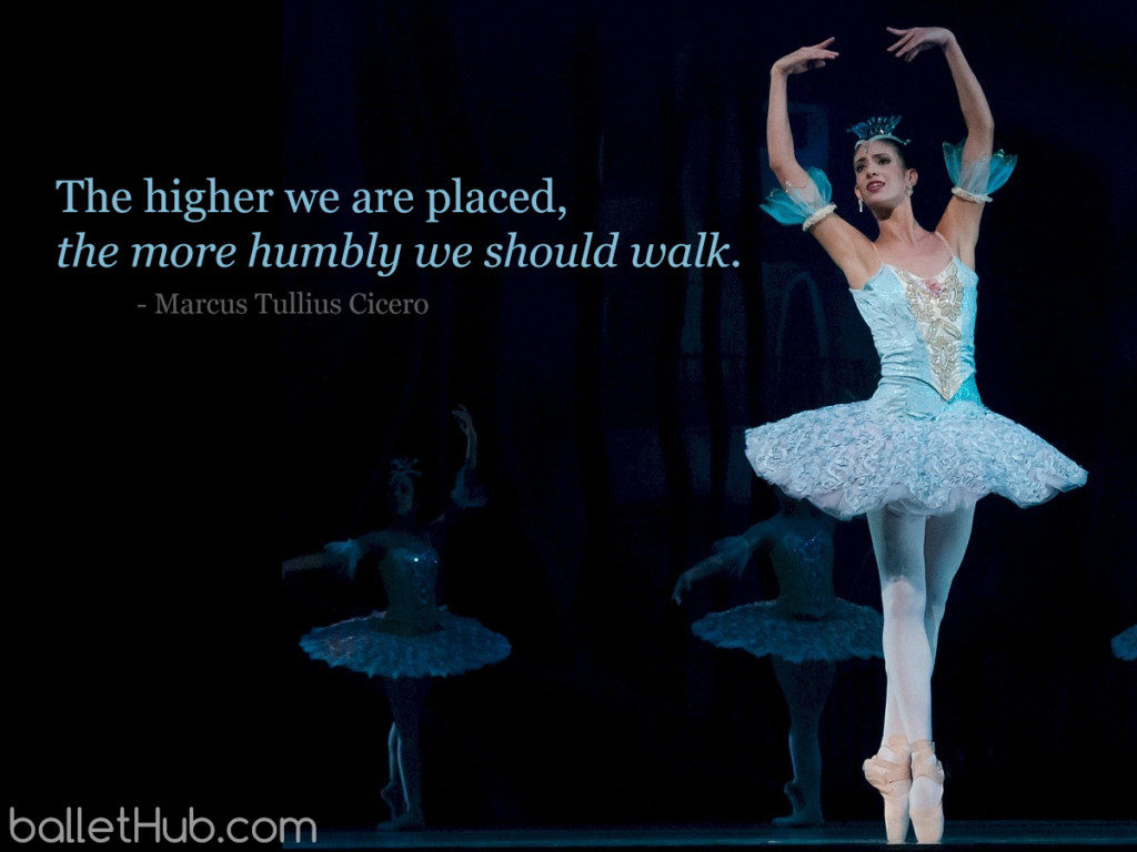 The higher we are placed… ballet quote