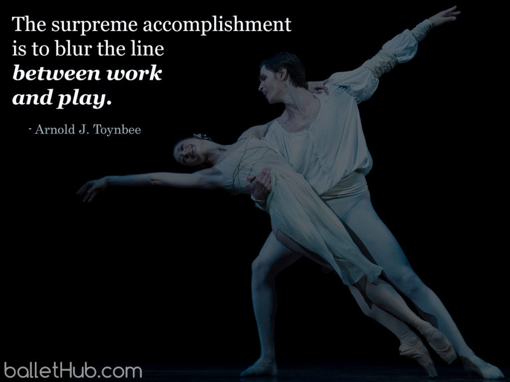 The supreme accomplishment… ballet quote