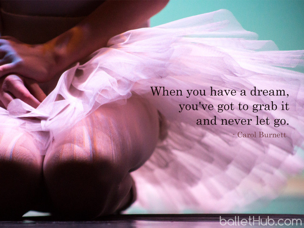When you have a dream… ballet quote