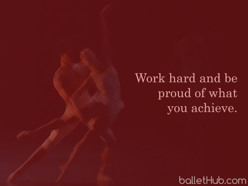 ballet quote work hard…