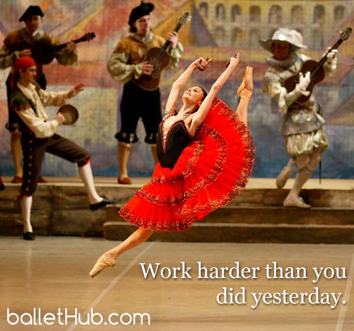 Work harder than… ballet quote