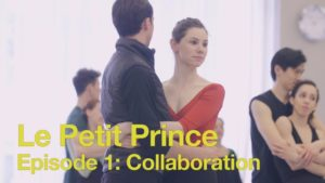 Le Petit Prince Episode 1: Collaboration | 2016 | The National Ballet of Canada