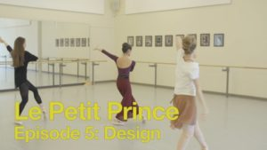Le Petit Prince Episode 5: Design | 2016 | The National Ballet of Canada