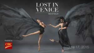 Lost in Venice | The National Ballet of Canada | 2015