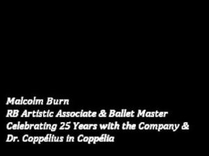 Malcolm Burn: Coppélia & 25th Anniversary Season