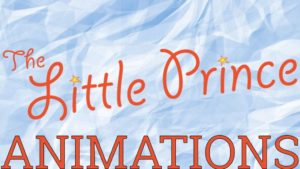 The Little Prince – Animations!
