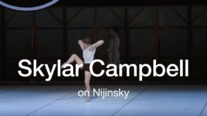 A Dancer's Role: Skylar Campbell on Nijinsky | 2017 | The National Ballet of Canada