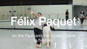 Felix Paquet on the Faun and the Golden Slave | 2017 | The National Ballet of Canada