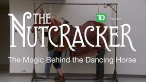 The Magic Behind the Dancing Horse in The Nutcracker | 2017 | The National Ballet of Canada