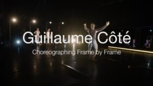 Guillaume Côté: Choreographing Frame by Frame | 2018 | The National Ballet of Canada