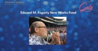 Edward M. Fogarty New Works Fund
