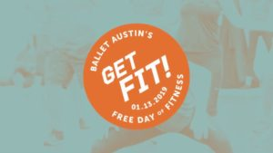 Ballet Austin's Free Annual Day of Fitness: Get Fit! 2019