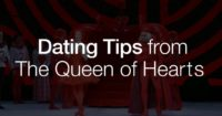 Dating Tips from the Queen of Hearts | The Nati...