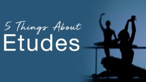 5 Things About Etudes | The National Ballet of Canada