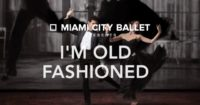 "Miami City Ballet's ""I'm Old ..."